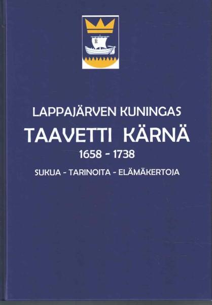Lappajärven kuningas Taavetti Kärnä 1658-1738, Timo Hyytinen