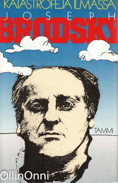 Katastrofeja ilmassa : esseitä, Joseph Brodsky