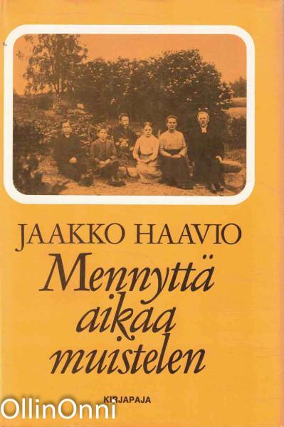 Mennyttä aikaa muistelen, Jaakko Haavio