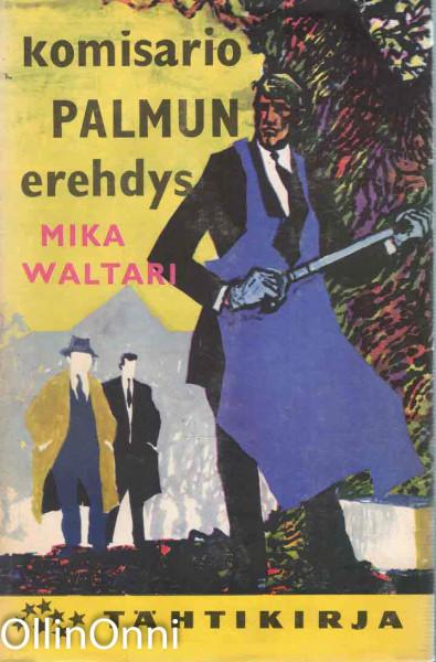 Komisario Palmun erehdys (Tähtikirja 58), Mika Waltari