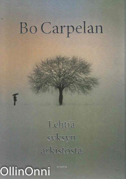 Lehtiä syksyn arkistosta : Tomas Skarfeltin muistiinpanoja, Bo Carpelan