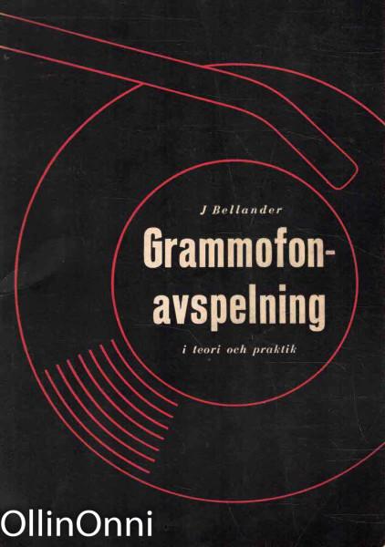 Grammofonavspelning i teori och praktik, Jan Bellander
