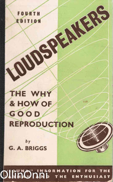 Loudspeakers - The why & how of good reproduction, G. A. Briggs