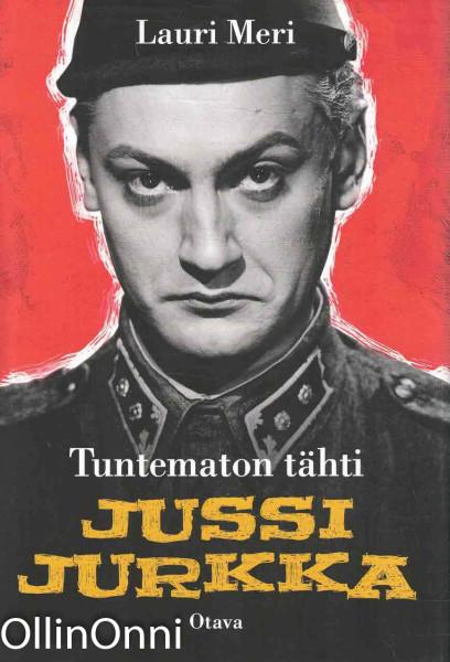 Tuntematon tähti : Jussi Jurkka, Lauri Meri