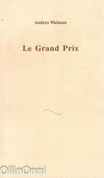 Le Grand Prix, Anders Walman
