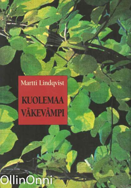 Kuolemaa väkevämpi, Martti Lindqvist