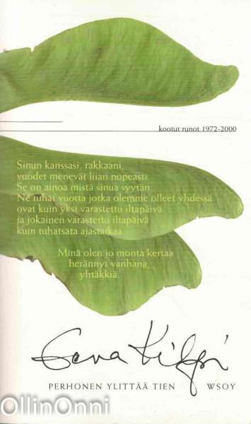 Perhonen ylittää tien : kootut runot 1972-2000, Eeva Kilpi