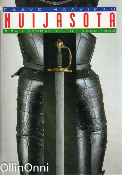Nuijasota : sisällissodan vuodet 1596-1599, Paavo Haavikko
