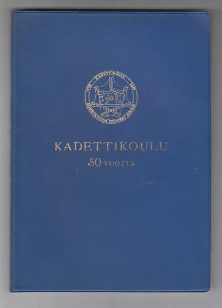 Kadettikoulu 1779-1812-1819. 1919-1969,