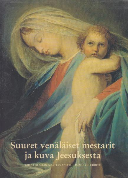 Suuret venäläiset mestarit ja kuva Jeesuksesta, Great russian masters and the image of Christ,