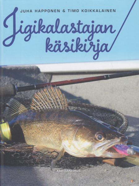 Jigikalastajan käsikirja, - Happonen Juha, Koikkalainen Timo
