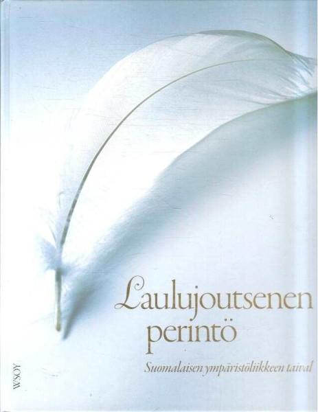 Laulujoutsenen perintö : suomalaisen ympäristöliikkeen taival, Helena Telkänranta
