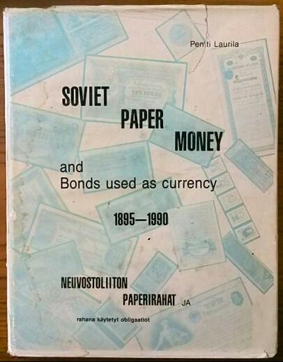 SOVIET PAPER MONEY : NEUVOSTOLIITON PAPERIRAHAT, Pentti Laurila