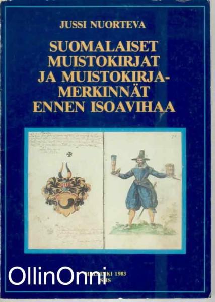 Suomalaiset muistokirjat ja muistokirjamerkinnät ennen isoavihaa, Jussi Nuorteva