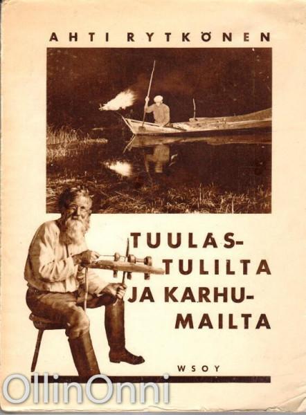 Tuulastulilta ja karhumailta, Ahti Rytkönen