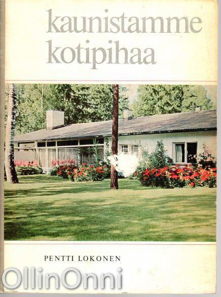 Kaunistamme kotipihaa, Pentti Lokonen