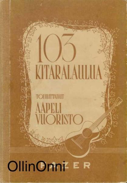103 kitaralaulua, Aapeli Vuoristo
