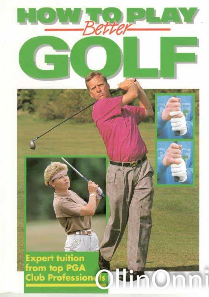 How To Play Better Golf - Expert tuition from top PGA Club Professionals,  Useita