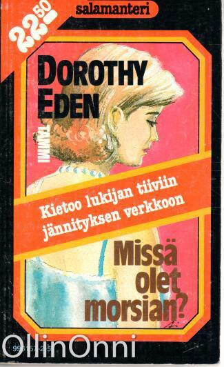 Missä olet morsian?, Dorothy Eden