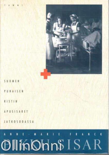 Pikku sisar - Suomen Punaisen Ristin apusisaret jatkosodassa, Anne-Marie Franck