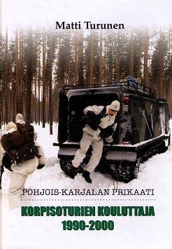 Pohjois-Karjalan Prikaati - korpisoturien kouluttaja 1990-2000, Matti Turunen