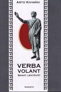 Verba Volant - sanat lentävät, Arto Kivimäki