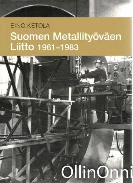 Suomen metallityöväen liitto 1961-1983, Eino Ketola