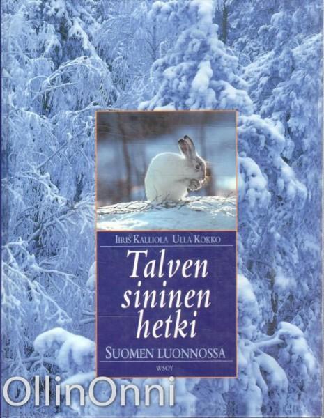 Talven sininen hetki Suomen luonnossa, Iiris Kalliola