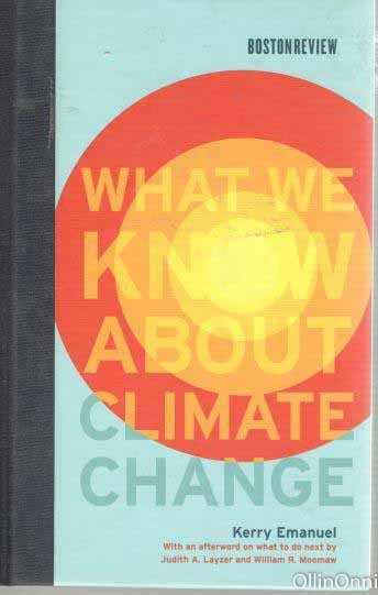 What we know about climate change, Kerry Emanuel