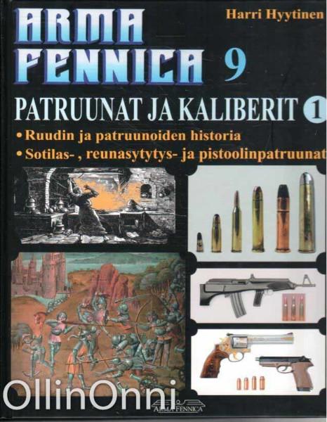 Patruunat ja kaliberit 1 - Arma Fennica 9, Harri Hyytinen