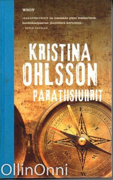 Paratiisiuhrit, Kristina Ohlsson