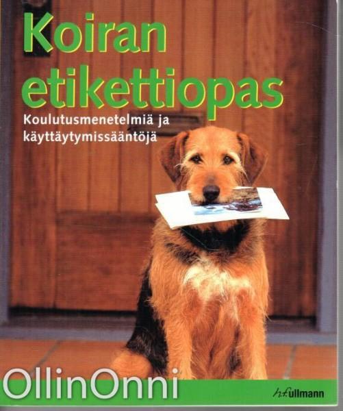 Koiran etikettiopas - Koulutusmenetelmiä ja käyttäytymissääntöja, Matthew Hoffman
