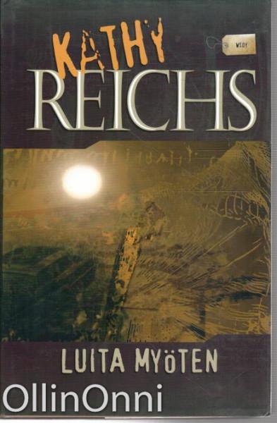 Luita myöten, Kathy Reichs