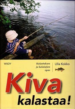Kiva kalastaa - Kalastuksen ja kalalajien opas, Ulla Kokko