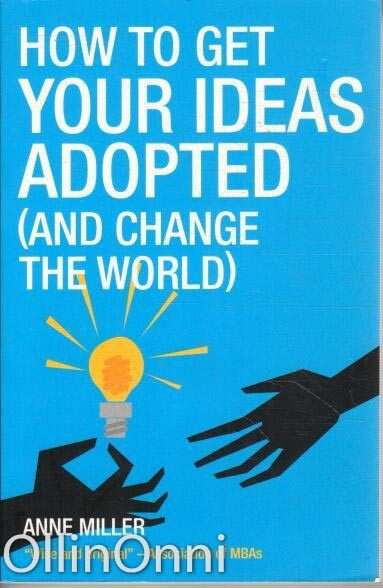 How to get your ideas adopted (and change the world), Anne Miller