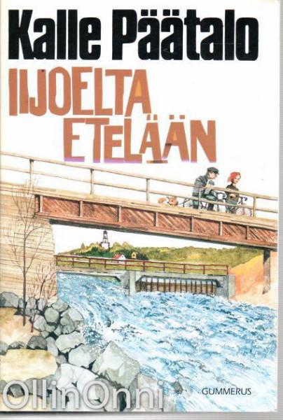 Iijoelta etelään, Kalle Päätalo