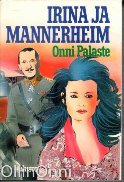 Irina ja Mannerheim, Onni Palaste