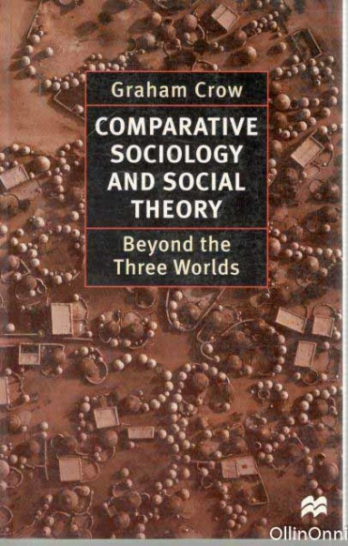 Comparative Sociology and Social Theory - Beyond the Three Worlds, Graham Crow