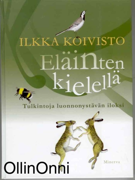 Eläinten kielellä - Tulkintoja luonnonystävän iloksi, Ilkka Koivisto
