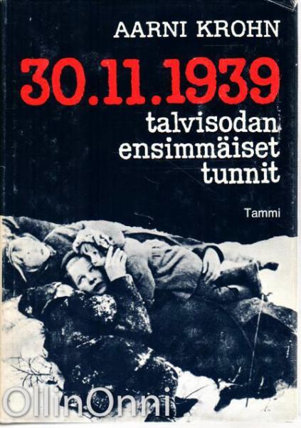 30.11.1939 - Talvisodan ensimmäiset tunnit, Aarni Krohn