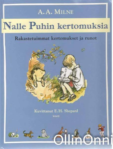 Nalle Puhin kertomuksia - Rakastetuimmat kertomukset ja runot, A. A. Milne
