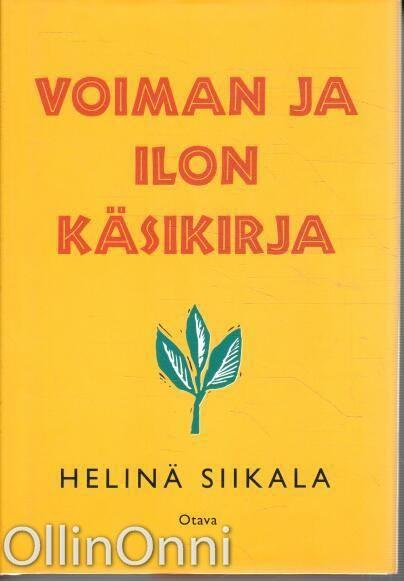Voiman ja ilon käsikirja, Helinä Siikala
