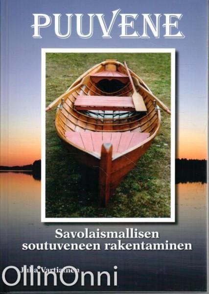 Puuvene - Savolaismallisen soutuveneen rakentaminen, Juha Vartiainen