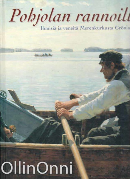 Pohjolan rannoilta - Ihmisiä ja veneitä Merenkurkusta Grönlantiin, Svenolof Karlsson
