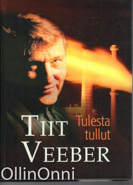 Tulesta tullut, Tiit Veeber