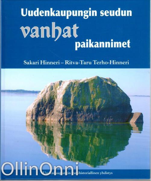 Uudenkaupungin seudun vanhat paikannimet, Sakari Hinneri