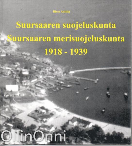 Suursaaren suojeluskunta - Suursaaren merisuojeluskunta 1918-1939, Risto Anttila