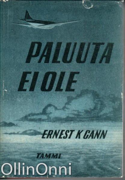 Paluuta ei ole, Ernest K. Gann