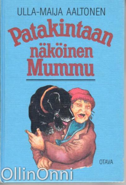 Patakintaan näköinen mummu, Ulla-Maija Aaltonen