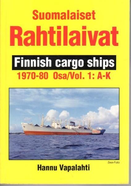 Suomalaiset rahtilaivat 1970-80 Osa 1 A-K, Hannu Vapalahti